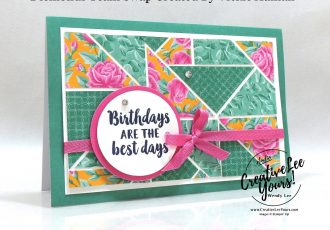 Birthdays Are The Best by Vickie Auman, Wendy Lee, stampin Up, SU, #creativeleeyours, handmade card, Beautiful Friendship stamp set, friend, celebration, stamping, creatively yours, creative-lee yours, DIY, birthday, papercrafts, in color, business opportunity, #makeacardsendacard ,#makeacardchangealife , #diemondsteam ,#diemondsteamswap ,#businessopportunity, rubberstamps, #stampinupdemonstrator , #cardmaking, #papercrafts , #papercraft , #papercrafting , #papercraftingsupplies, #papercraftingisfun, paper piecing, triangles, flowers for every season