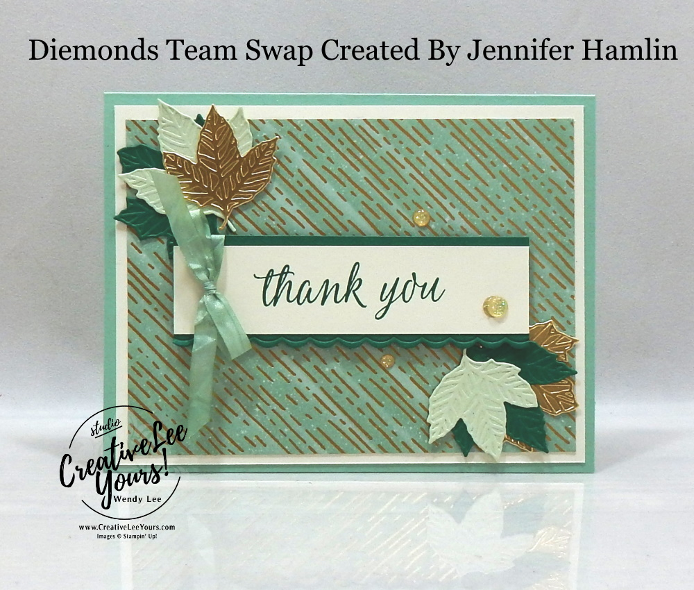 Thank You Leaves by Jennifer Hamlin, Wendy Lee, stampin Up, SU, #creativeleeyours, handmade card, Beautiful Autumn stamp set, friend, celebration, thank you, stamping, creatively yours, creative-lee yours, DIY, birthday, papercrafts, fall, autumn, business opportunity, #makeacardsendacard ,#makeacardchangealife , #diemondsteam ,#diemondsteamswap ,#businessopportunity, rubberstamps, #stampinupdemonstrator , #cardmaking, #papercrafts , #papercraft , #papercrafting , #papercraftingsupplies, #papercraftingisfun, gilded autumn, gathered leaves