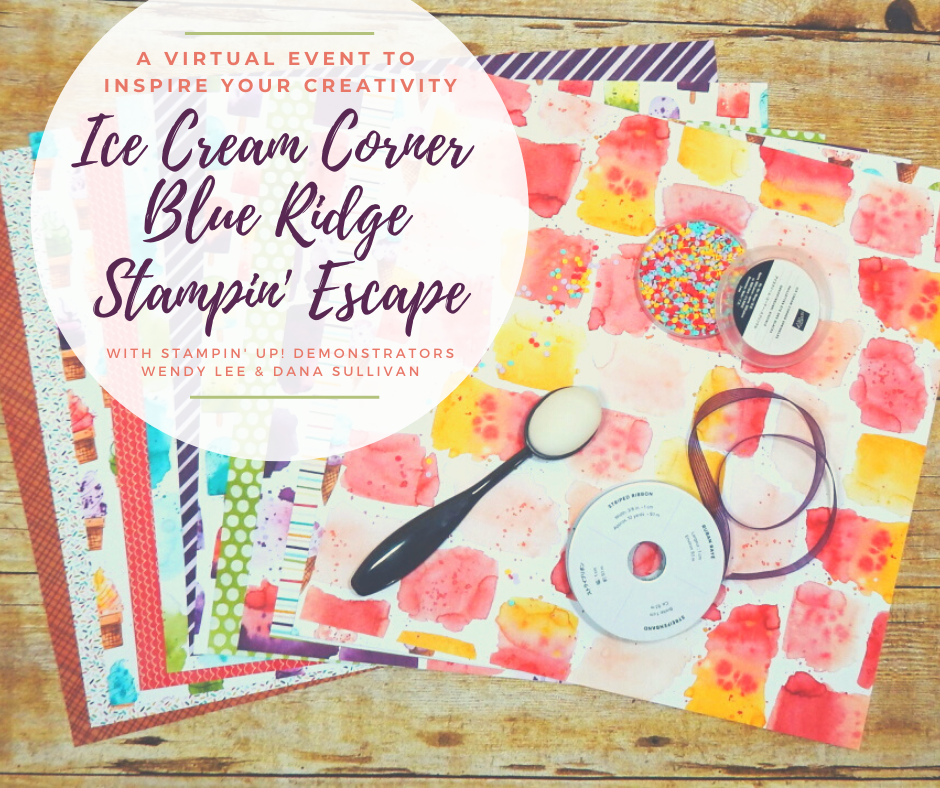 Ice Cream Corner Blue Ridge Stampin' Escape with Wendy Lee, retreat, class, online, getaway, stamping, SU, creativeleeyours, creative-lee yours, creatively yours, DIY, handmade, rubber stamps, bundle, tutorial, #patternpaper, virtual class, bundle, class kit, Sweet Ice Cream Stamp Set, Ice Cream Cone builder punch, papercrafts, 3D, treats, cards, tags, birthday, thank you, friend, party, #simplestamping, #kit, #craftkit, #craftkits, #cardclass, ,#cardclasses ,#onlinecardclasses ,#funfoldcards ,#funfoldcard ,#tutorial ,#tutorials ,#technique ,#techniques,#blueridgestampinescape, Ice cream party,birthday kit, framed art, home decor, bonus class
