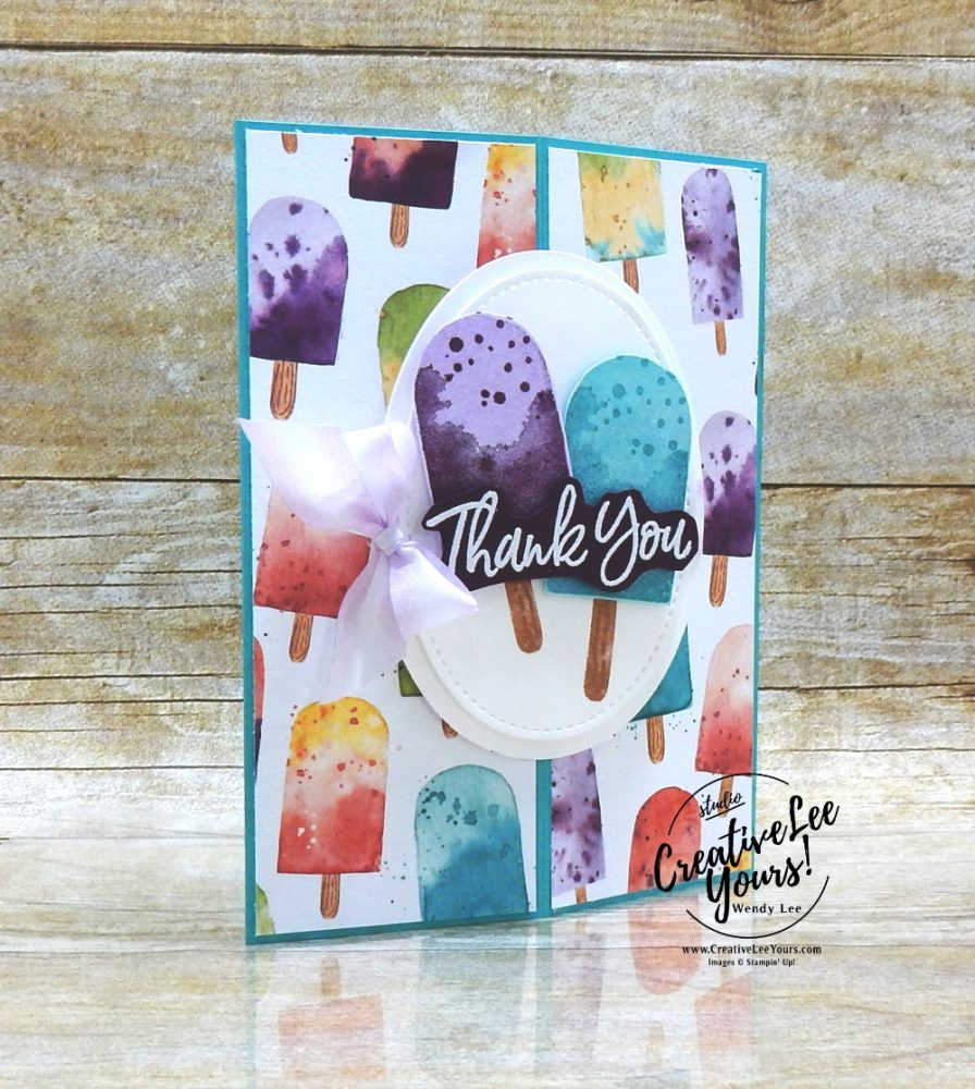 Vertical Easel Popsicles by Wendy Lee, stampin Up, SU, #creativeleeyours, handmade card, friend, celebration , birthday, stamping, creatively yours, creative-lee yours, DIY, papercrafts, rubberstamps, #stampinupdemonstrator , #papercrafts , #papercraft , #papercrafting , #papercraftingsupplies, #papercraftingisfun, Facebook live, video , sweet ice cream stamp set, paper embossing, #tutorial ,#tutorials, ice cream, popsicles, fun fold, vertical easel, 2 step stamping technique, thank you