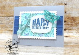 Happy Birthday by Wendy Lee, #creativeleeyours , #stampinup , #su , #stampinupdemonstrator , #cardmaking, #handmadecard, #rubberstamps, #stamping, #DIY, #papercrafts , #papercraft , #papercrafting , #papercraftingsupplies, #papercraftingisfun, #papercraftingideas, #makeacardsendacard ,#makeacardchangealife , #diemondsteam,#businessopportunity, early release. #butterflybijou, #brilliantwings, #butterflybrilliance