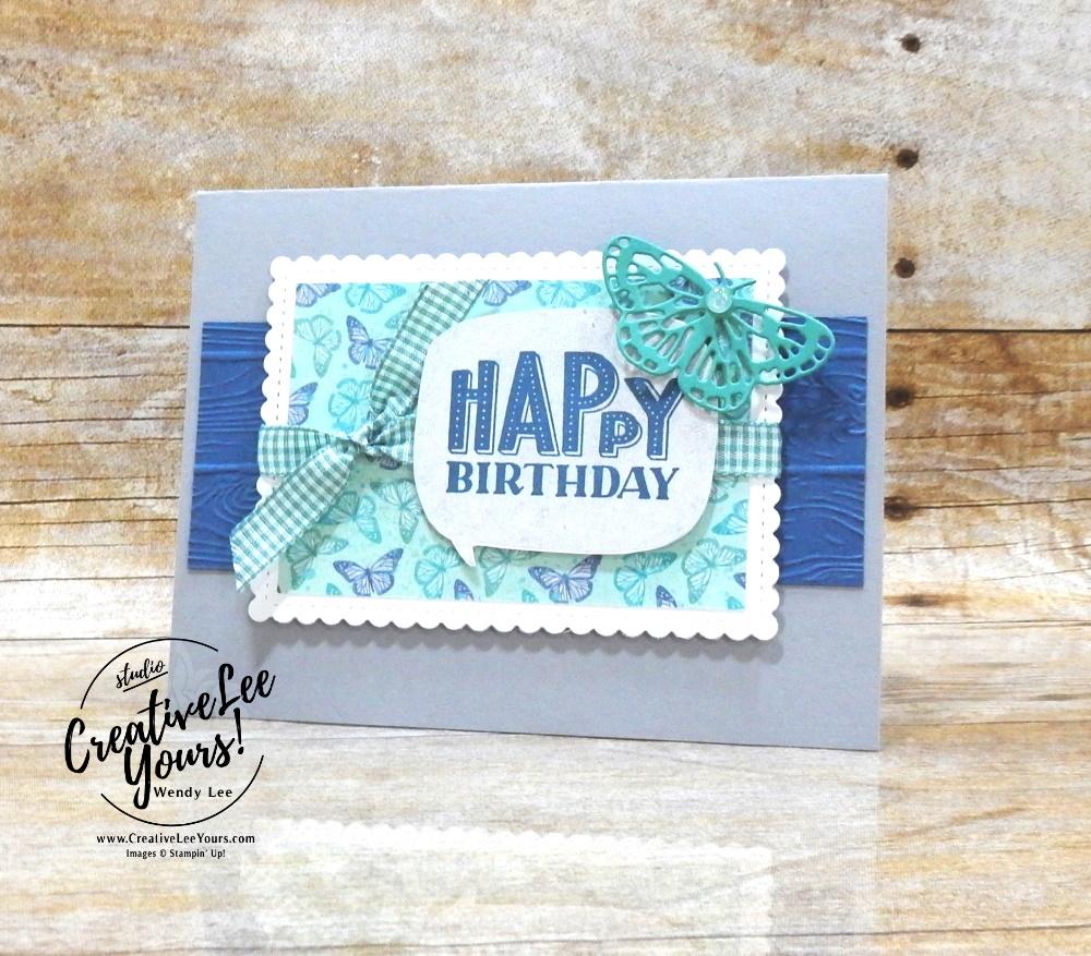 Happy Birthday by Wendy Lee, #creativeleeyours , #stampinup , #su , #stampinupdemonstrator , #cardmaking, #handmadecard, #rubberstamps, #stamping, #DIY, #papercrafts , #papercraft , #papercrafting , #papercraftingsupplies, #papercraftingisfun, #papercraftingideas, #makeacardsendacard ,#makeacardchangealife , #diemondsteam,#businessopportunity, early release. #butterflybijou, #brilliantwings, #butterflybrilliance