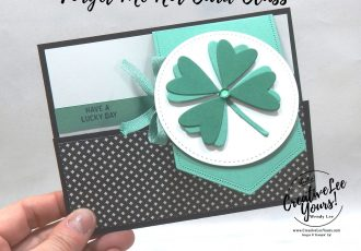 Have A Lucky Day Fun Fold by wendy lee, Itty Bitty Greetings stamp set, stampin up, stamping, SU, #creativeleeyours, creatively yours, creative-lee yours, #cardmaking, #handmadecard, #rubberstamps #stamping, friend, thinking of you, sympathy, spring, thank you, birthday, love, anniversary, St. Patricks, lucky, stamping, DIY, paper crafts, #papercrafting , #papercraftingsupplies, #papercraftingisfun , FMN, forget me not, ,#cardclub ,#cardclasses ,#onlinecardclasses , tutorial ,#tutorials , ,#funfoldcards ,#funfoldcard ,#makeacardsendacard ,#makeacardchangealife, shamrock