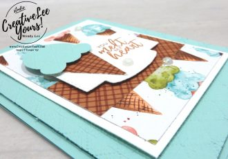 Melt My Heart by Wendy Lee, #creativeleeyours , #stampinup , #su , #stampinupdemonstrator , #cardmaking, #handmadecard, #rubberstamps, #stamping, #DIY, #papercrafts , #papercraft , #papercrafting , #papercraftingsupplies, #papercraftingisfun, #papercraftingideas, #makeacardsendacard ,#makeacardchangealife , #sweeticecream #icecreamcone, #popsicle, hello, friend, birthday, celebration, ice cream corner, , #cardclass #cardclasses ,#onlinecardclasses, ,#tutorial ,#tutorials