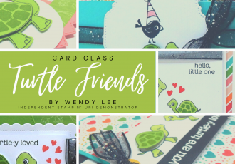 Turtle Friends card class with Wendy Lee, stampin Up, SU, #creativeleeyours, handmade card, friend, celebration , birthday, congrats, friend, baby, love, turtles, 2 step stamping, stamping, creatively yours, creative-lee yours, DIY, papercrafts, rubberstamps, #stampinupdemonstrator , #papercrafts , #papercraft , #papercrafting , #papercraftingsupplies, #papercraftingisfun, Turtle friends stamp set, #tutorial ,#tutorials, thank you, pattern party, basic borders,#cardclasses ,#onlinecardclasses ,#funfoldcards ,#funfoldcard, #simplestamping