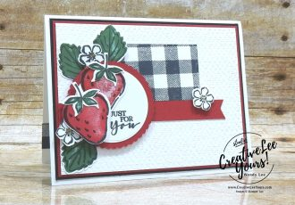 Just For You by Stephanie Daniel, Wendy Lee, Sweet Strawberry stamp set, Buffalo stamp set, stampin up, stamping, SU, #creativeleeyours, creatively yours, creative-lee yours, #cardmaking #handmadecard #rubberstamps #stamping, friend, celebration, congratulations, thank you, hello, birthday, warm wishes, , stamping, DIY, paper crafts, #papercrafting , #papercraftingsupplies, #papercraftingisfun , #makeacardsendacard ,#makeacardchangealife, #diemondsteam, #businessopportunity, #diemondsteamswap, flowers, strawberry