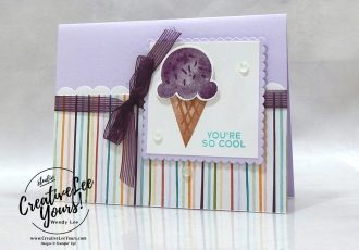 You're So Cool by Wendy Lee, #creativeleeyours , #stampinup , #su , #stampinupdemonstrator , #cardmaking, #handmadecard, #rubberstamps, #stamping, #DIY, #papercrafts , #papercraft , #papercrafting , #papercraftingsupplies, #papercraftingisfun, #papercraftingideas, #makeacardsendacard ,#makeacardchangealife , #sweeticecream #icecreamcone, #popsicle, hello, friend, birthday, celebration, ice cream corner, , #cardclass #cardclasses ,#onlinecardclasses, ,#tutorial ,#tutorials