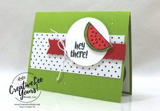 Hey there birthday by Wendy Lee, April 2021 Paper Pumpkin Kit, stampin up, handmade cards, rubber stamps, stamping, kit, subscription, #creativeleeyours, creatively yours, creative-lee yours, celebration, smile, thank you, birthday, sorry, thinking of you, love, congrats, lucky, feel better, sympathy, get well, grateful, comfort, encouragement, hearts, valentine, anniversary, wedding, bonus tutorial, fast & easy, DIY, #simplestamping, card kit, subscription, craft kit, ice cream, #paperpumpkinalternates , #paperpumpkinalternative ,#paperpumpkinalternatives, #papercraftingkit,#socool, #FMNBONUScard