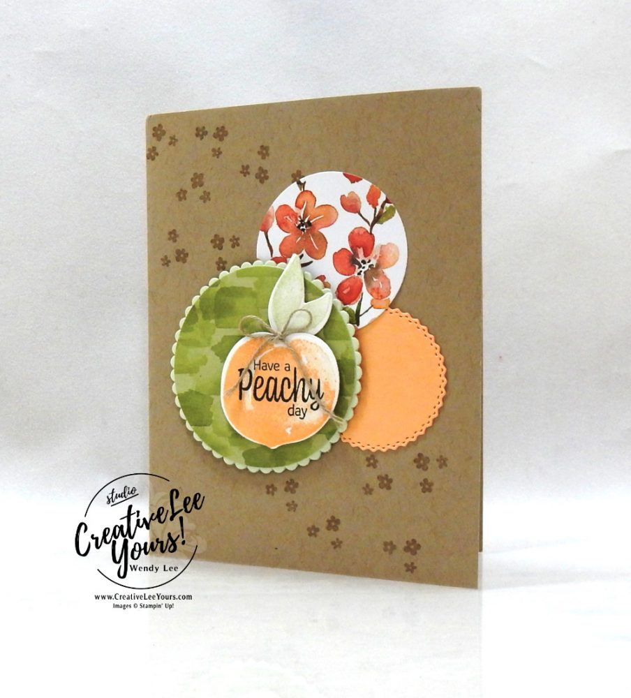 Have A Peachy Day by wendy lee, #creativeleeyours, creatively yours, creative-lee yours, DIY, SU, rubber stamps, class, thank you, birthday, Sweet As A Peach stamp set, friend, birthday, anniversary, wedding, #stampinup, #stampinupdemonstrator, #cardmaking, #handmadecard, #rubberstamps, #stamping,#tutorial ,#tutorials, #papercrafts , #papercraft , #papercrafting , #papercraftingsupplies, #papercraftingisfun, #papercraftingideas, #makeacardsendacard ,#makeacardchangealife, Facebook live, video, ,#cardclasses ,#onlinecardclasses #technique ,#techniques, #layeringcircles, You're A Peach, #diemondsteam,#businessopportunity, fast and easy