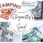 Elegantly Said card class, Elegantly Said stamp set, elegant punch, Stampin