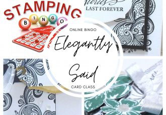 Elegantly Said card class, Elegantly Said stamp set, elegant punch, Stampin' Up! , wendy lee, Stampin Up, #creativeleeyours, creatively yours, #stampinupdemonstrator ,#cardmaking #handmadecard #rubberstamps #stamping, SU, SUO, creative-lee yours, #DIY, #papercrafts , #papercraft , #papercrafting , fellowship, friend, birthday, celebration, hello, thank you, sympathy, support, #makeacardsendacard ,#makeacardchangealife, #papercraftingsupplies, #papercraftingisfun, online bingo, onlinecardclass